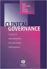 Clinical Governance: A Guide To Implementation For Healthcare Professionals