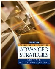 Principles of Taxation: Advanced Strategies, 2002 Edition