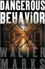Dangerous Behavior: A Novel