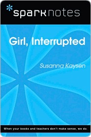 Girl, Interrupted (SparkNotes Literature Guide)