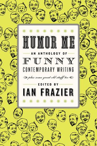 Humor Me: An Anthology of Funny Contemporary Writing