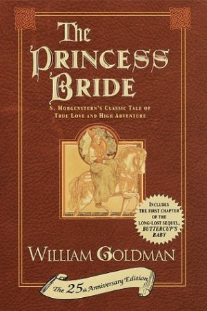 The Princess Bride: S. Morgenstern's Classic Tale of True Love and High Adventure