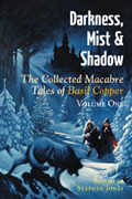 Darkness, Mist & Shadow: The Collected Macabre Tales Of Basil Copper, Volume 1