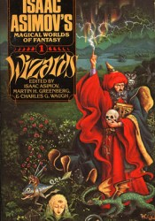 Wizards: Isaac Asimov's Magical Worlds of Fantasy 1 Book by Isaac Asimov