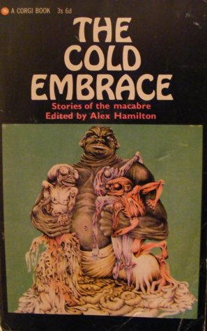 The Cold Embrace: Stories Of The Macabre