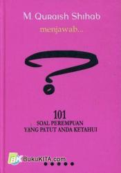M. Quraish Shihib menjawab... 101 Soal Perempuan Yang Patut Anda Ketahui Book by M. Quraish Shihab
