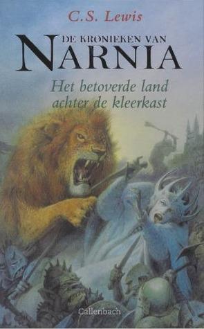 Het betoverde land achter de kleerkast (De kronieken van Narnia, #2)
