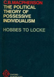 The Political Theory Of Possessive Individualism: Hobbes To Locke Book by C.B. Macpherson