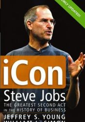 iCon: Steve Jobs, the Greatest Second Act in the History of Business Book by Jeffrey S. Young