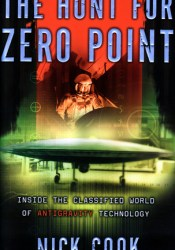 The Hunt for Zero Point: Inside the Classified World of Antigravity Technology Book by Nick Cook