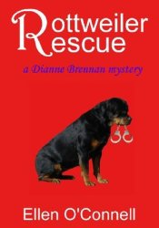 Rottweiler Rescue (Diane Brennan Mystery, #1) Book by Ellen O'Connell