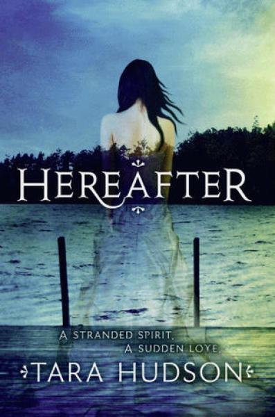Hereafter (Hereafter, #1)-Tara Hudson