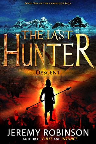 The Last Hunter: Descent (Antarktos Saga, #1)