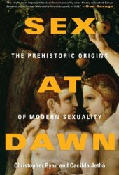 Sex at Dawn: The Prehistoric Origins of Modern Sexuality Book