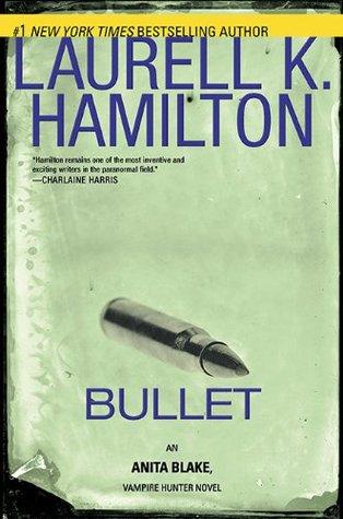Bullet (Anita Blake, Vampire Hunter #19)