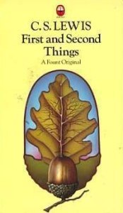 First And Second Things: Essays on Theology And Ethics