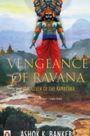 Vengeance of Ravana (Ramayana #7) PDF Book by Ashok K. Banker PDF ePub