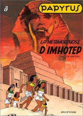 La Métamorphose d'Imhotep (Papyrus, #8)
