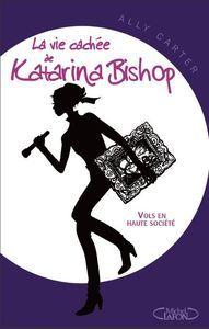 Vols en haute société (La vie cachée de Katarina Bishop, #1)