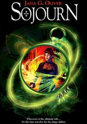 Sojourn (Time Rovers, #1) Book by Jana Oliver