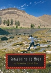 Something to Hold Book by Katherine Schlick Noe