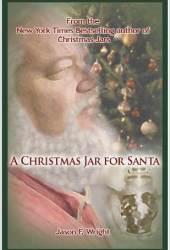A Christmas Jar for Santa - A Christmas Jars Story Book by Jason F. Wright