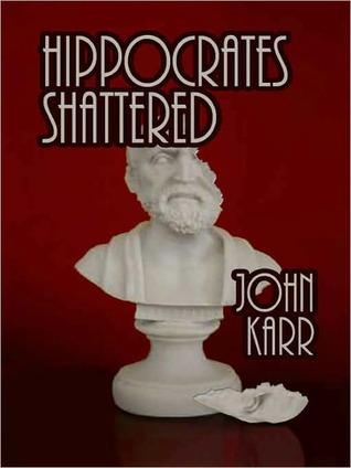 Hippocrates Shattered