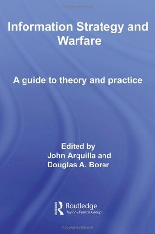 Information Strategy and Warfare: A Guide to Theory and Practice