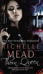 Book Review: Richelle Mead's Thorn Queen