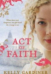 Act of Faith Book by Kelly Gardiner