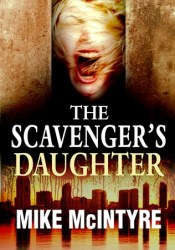 The Scavenger's Daughter: A Tyler West Mystery Book by Mike  McIntyre