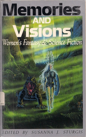 Memories and Visions: Woman's Fantasy and Science Fiction