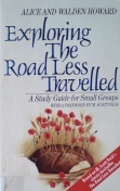 Exploring The Road Less Travelled: A Study Guide for Small Groups