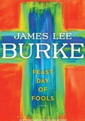 Feast Day of Fools (Hackberry Holland, #3) Book by James Lee Burke