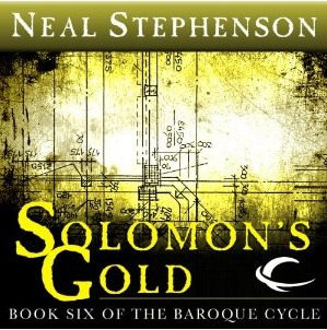 Solomon's Gold (The Baroque Cycle, Vol. 3, Book 1)