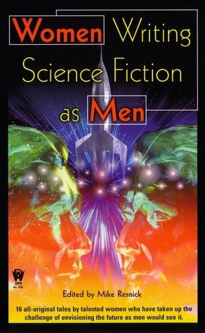 Women Writing Science Fiction As Men