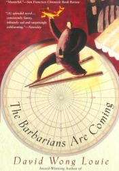 The Barbarians are Coming Book by David Wong Louie