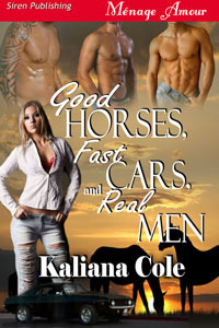Good Horses, Fast Cars and Real Men