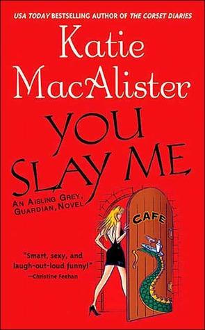 You Slay Me (Aisling Grey #1)