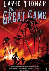 The Great Game (The Bookman Histories, #3) Book by Lavie Tidhar