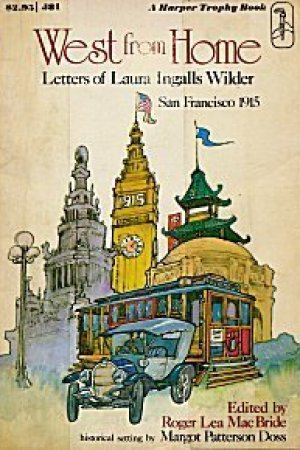 West from Home: Letters of Laura Ingalls Wilder, San Francisco, 1915  (Little House #11) pdf books