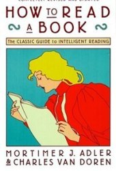 How to Read a Book: The Classic Guide to Intelligent Reading Book