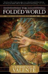 The Folded World (A Dirge for Prester John, #2)