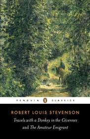 Travels with a Donkey in the Cevennes; The Amateur Emigrant