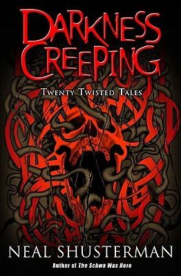 Darkness Creeping: Twenty Twisted Tales
