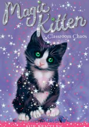 Classroom Chaos (Magic Kitten, #2) Book by Sue Bentley