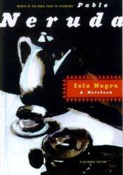 Isla Negra: A Notebook Book by Pablo Neruda