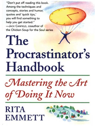 The Procrastinator's Handbook: Mastering the Art of Doing It Now best book procrastination