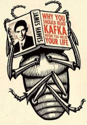 Why You Should Read Kafka Before You Waste Your Life Book by James Hawes