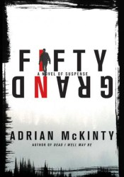 Fifty Grand Book by Adrian McKinty